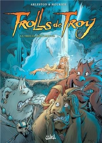 Trolls de Troy. n° 17 La trolle impromptue (17)