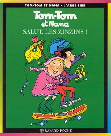 Tom-Tom et Nana n° 18 Salut les zinzins !