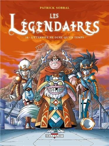 Les Légendaires n° 16 L'éternité ne dure qu'un temps