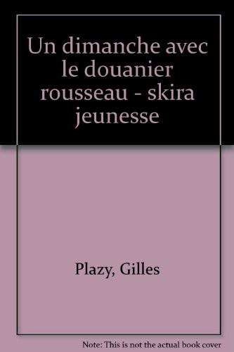 Un Dimanche avec... Le Douanier Rousseau