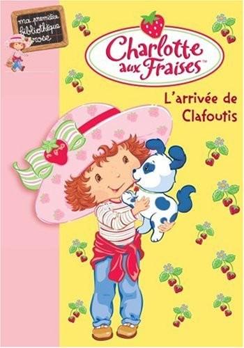 Charlotte aux Fraises n° 4 L'arrivée de Clafoutis