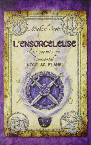 Les secrets de l'immortel Nicolas Flamel n° 3 L'ensorceleuse
