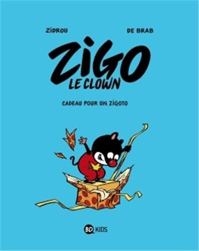 Zigo le clown n° 2Cadeau pour un zigoto
