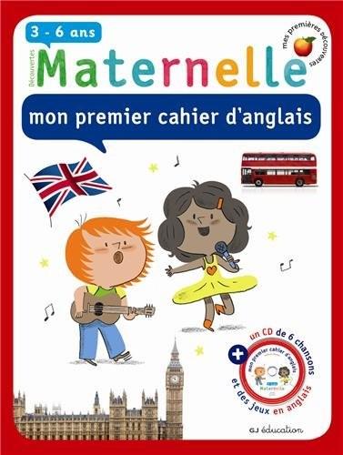 Maternelle, mon premier cahier d'anglais, 3-6 ans
