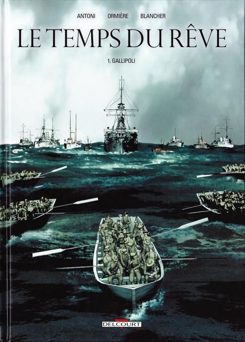 Le temps du rêve n° 1 Gallipoli