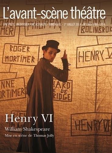 L'Avant-scène théâtre n° 1365-1366 Henry VI