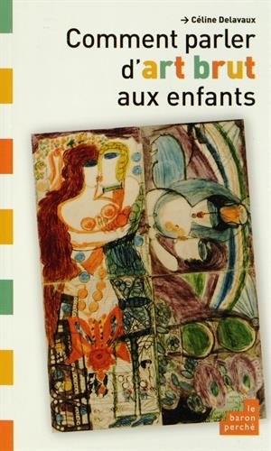 """<a href=""""/node/18311"""">Comment parler d'art brut aux enfants</a>"""
