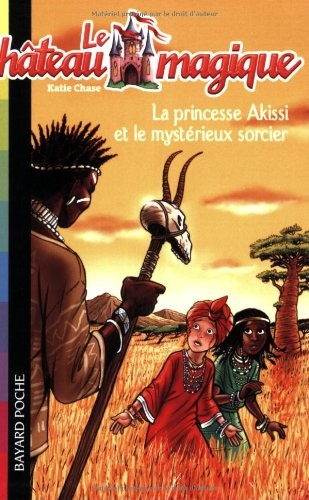 Le château magique n° 4 La princesse Akissi et le mystérieux sorcier