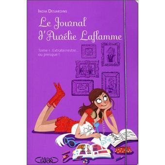 Le Journal d'Aurélie Laflamme n° 1 Extraterrestre... ou presque !