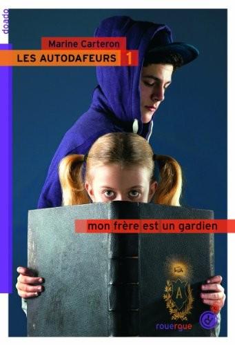 """Afficher """"Les Autodafeurs n° 1 Mon frère est un gardien"""""""