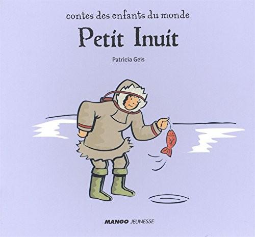 Contes des enfants du monde Petit Inuit