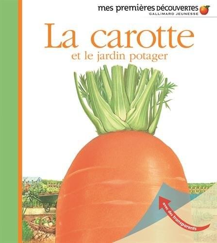 carotte et le jardin potager (La)