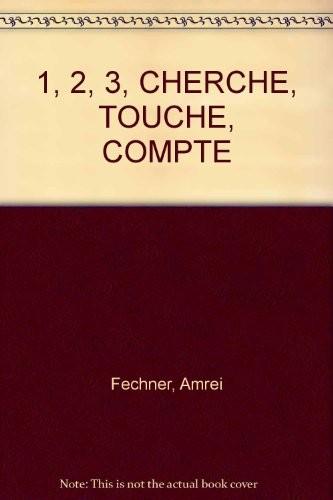 1. 2, 3, Cherche, Touche, Compte