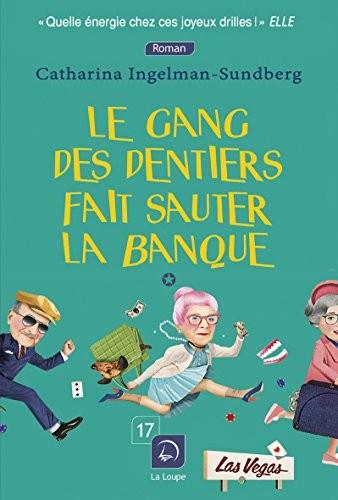 Le gang des dentiers fait sauter la banque Le Gang des dentiers fait sauter la banque - tome 1, partie 1