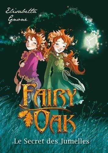 Fairy oak n° 1 Le secret des jumelles
