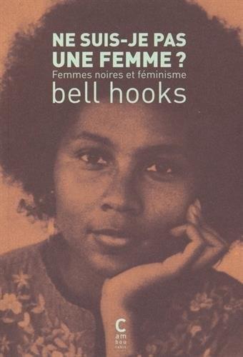 Ne suis-je pas une femme ? Femmes noires et féminisme