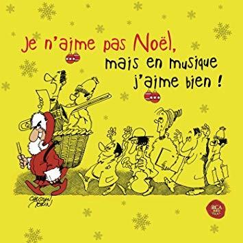 Je n'aime pas Noël, mais en musique j'aime bien !
