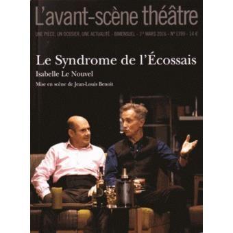 L'Avant-scène. Théâtre n° 1399 Le Syndrome de l'Écossais