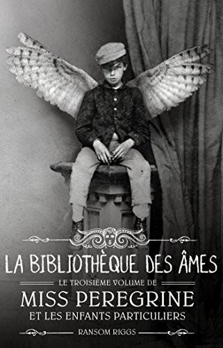 Miss Peregrine et les enfants particuliers n° 3La bibliothèque des âmes