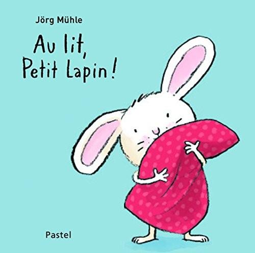 Au lit, Petit Lapin !