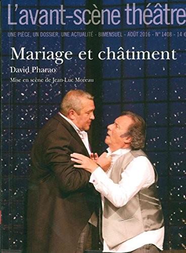L'Avant-scène. Théâtre n° 1408 Mariage et châtiment