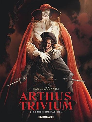 Arthus Trivium n° 02 Le troisième magicien