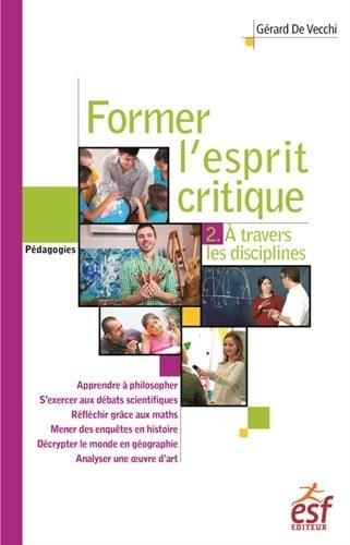 Former l'esprit critique Une étude à travers les différentes disciplines - Tome 2