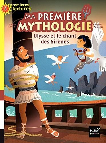 Ma première mythologie n° 12 Ulysse et le chant des sirènes