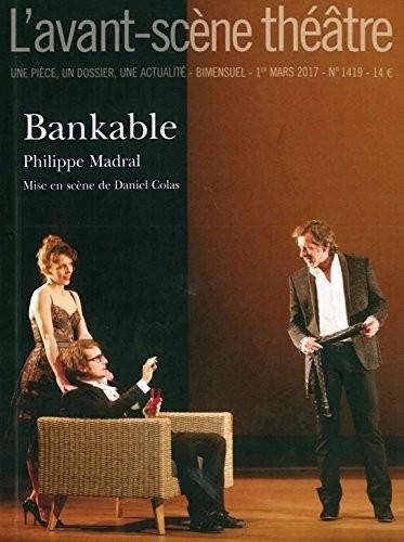 L'Avant-scène. Théâtre n° n1419 Bankable