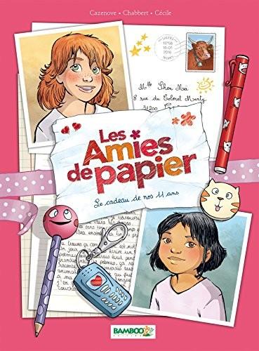 Les amies de papier n° 1 Le cadeau de nos 11 ans