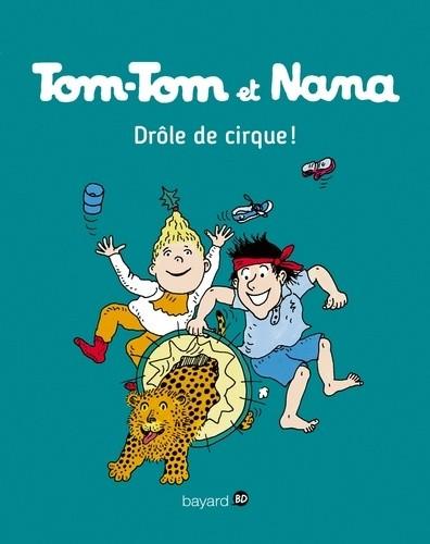 Tom-Tom et Nana n° 07 Drôle de cirque !