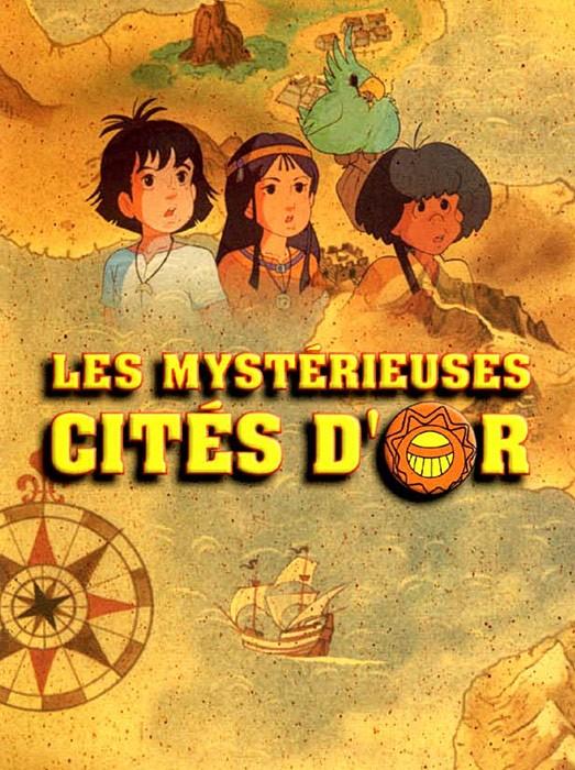 Mystérieuses cités d'or (Les) Les mystérieuses cités d'or
