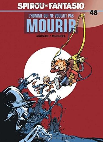 Les aventures de Spirou et Fantasio n° 48 L'Homme qui ne voulait pas mourir