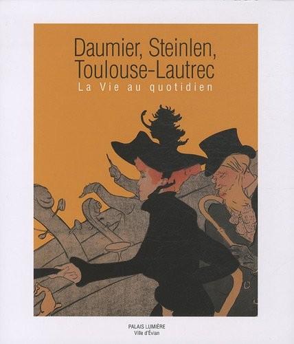 Daumier, Steilen, Toulouse-Lautrec
