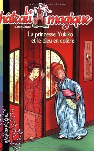 Le château magique n° 3 La princesse Yukiko et le dieu en colère