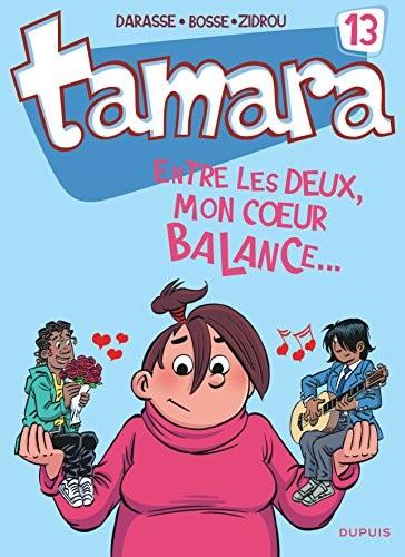 Tamara n° 13 Entre les deux, mon coeur balance