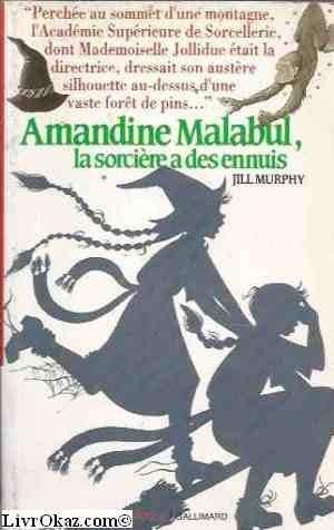 Amandine Malabul La sorcière a des ennuis