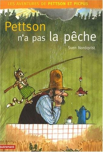 Les aventures de Pettson et Picpus Pettson n'a pas la pêche