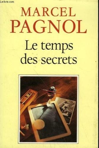 Souvenirs d'enfance / Marcel Pagnol,.... n° 3 Le Temps des secrets