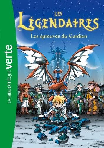 Portail Les Legendaires Romans N 2 Les Epreuves Du Gardien