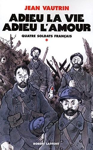 Quatre soldats français n° 1 Adieu la vie, adieu l'amour