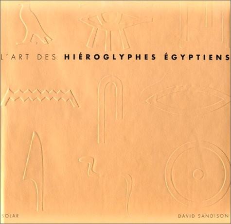 L'art des hiéroglyphes égyptiens