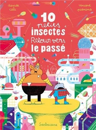 10 petits insectes n° 3 Retour vers le passé: retour vers le passé