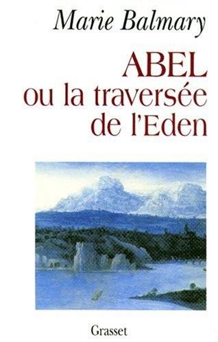 Abel ou La traversée de l'Eden
