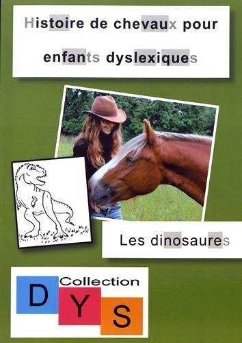 Histoire de chevaux pour enfants dyslexiques Les dinosaures