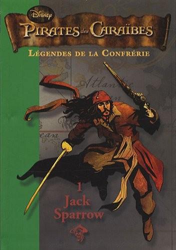 Pirates des Caraïbes. Légendes de la confrérie n° 1<br /> Jack Sparrow