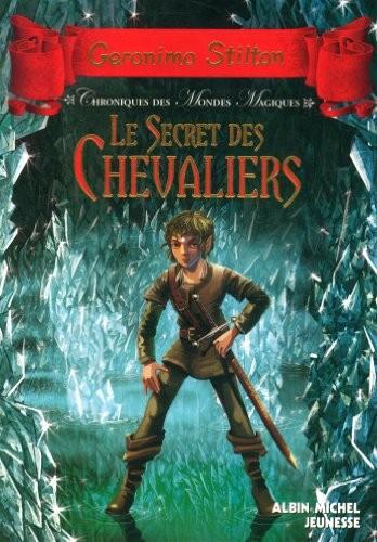 Chroniques des mondes magiques n° 6 Le secret des chevaliers