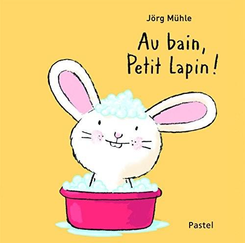 Petit Lapin n° * Au bain, Petit Lapin !