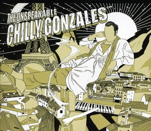 Unspeakable Chilly Gonzales (The)