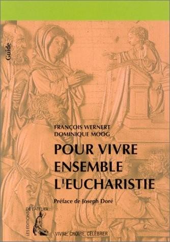 Pour vivre ensemble l'Eucharistie